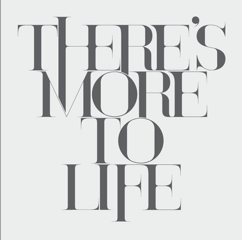 More to Life