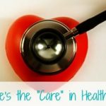 "Where is the ""Care"" in Healthcare?"