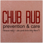 Hating on my Chub Rub