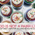 Food is Not a Painkiller