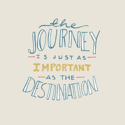 The journey is just as important as the destination