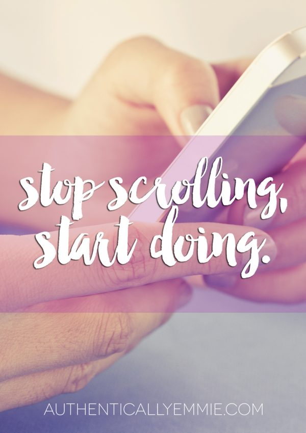 Stop Scrolling, Start Doing