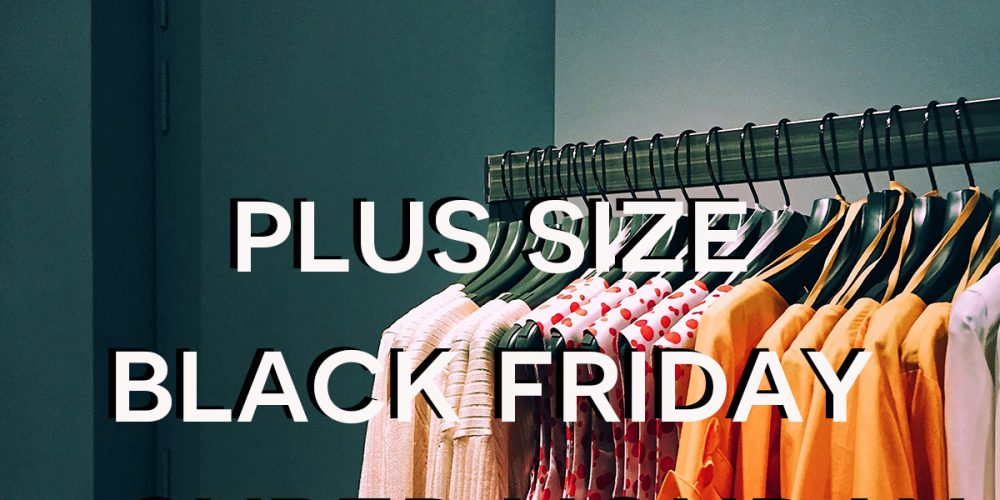 Best plus size black Friday and Cyber Monday sales