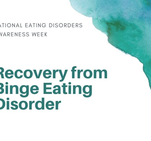Recovering from Binge Eating Disorder: #NEDAwareness Week